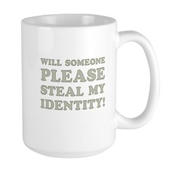 Steal My Identity Large Mug