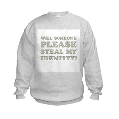 Steal My Identity Sweatshirt
