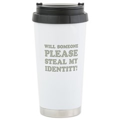 Steal My Identity Stainless Steel Travel Mug