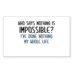 Nothing Is Impossible Sticker (Rectangle)