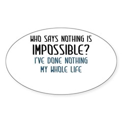 Nothing Is Impossible Sticker (Oval)