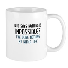 Nothing Is Impossible Mug