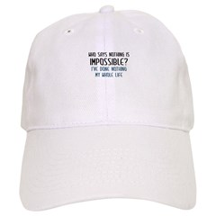 Nothing Is Impossible Baseball Cap
