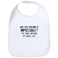Nothing Is Impossible Bib