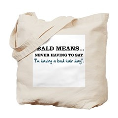 Bald Means... Tote Bag