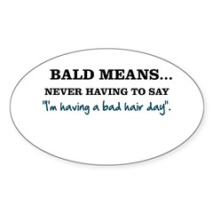 Bald Means... Sticker (Oval)