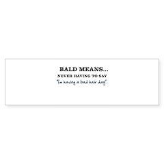 Bald Means... Sticker (Bumper 50 pk)