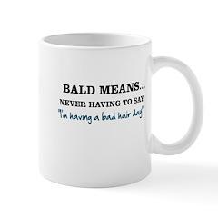 Bald Means... Mug