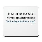Bald Means... Mousepad