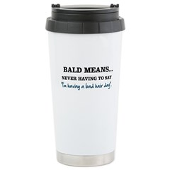 Bald Means... Stainless Steel Travel Mug