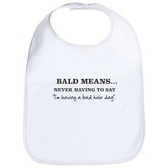 Bald Means... Bib