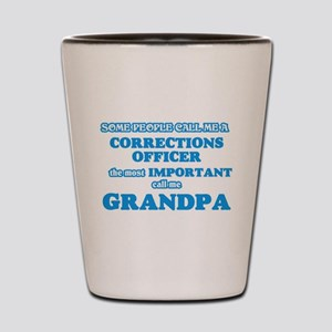 Some call me a Corrections Officer, the Shot Glass