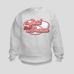 I'm Just Livin the Dream Kids Sweatshirt