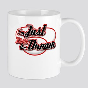 I'm Just Livin the Dream Mug