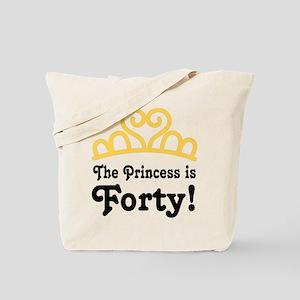 Princess Is Forty Tote Bag