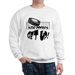 Get Up! Sweatshirt