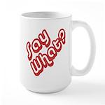 Say What? Large Mug