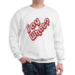 Say What? Sweatshirt