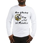 36 Minutes Long Sleeve T-Shirt