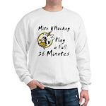 36 Minutes Sweatshirt