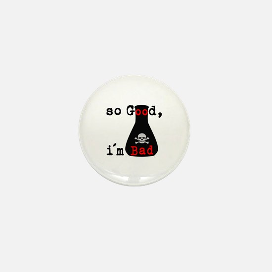 So Good I'm Bad Mini Button