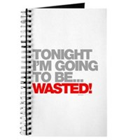 Tonight I'm Going To Be Wasted Journal