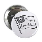 "Flags Breed Hatred 2.25"" Button"