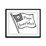 Flags Breed Hatred Framed Panel Print