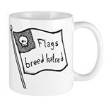 Flags Breed Hatred Mug