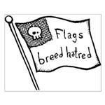 Flags Breed Hatred Small Poster