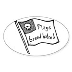 Flags Breed Hatred Sticker (Oval)