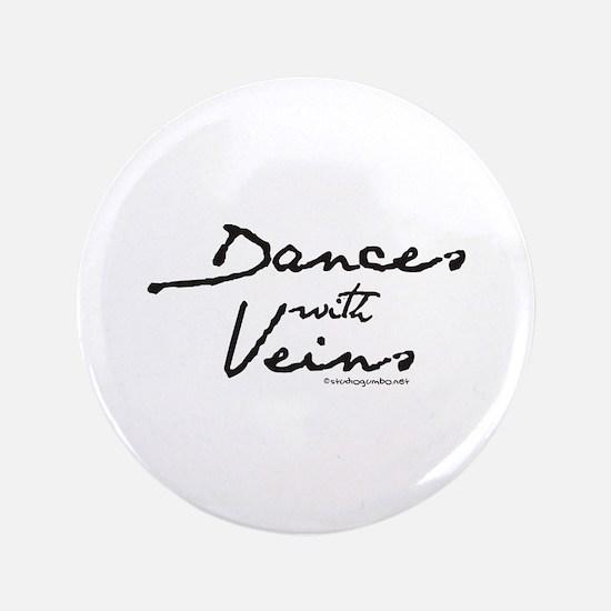 "Dances with Veins 3.5"" Button"