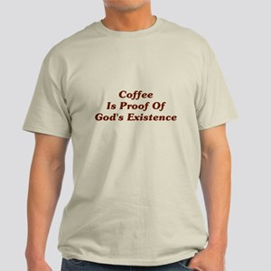 Coffee Is Proof Of God Light T-Shirt
