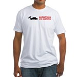 Pedestrains Are Assholes Fitted T-Shirt