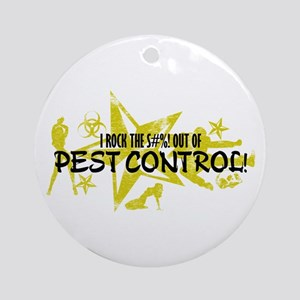 I ROCK THE S#%! - PEST CONTROL Ornament (Round)