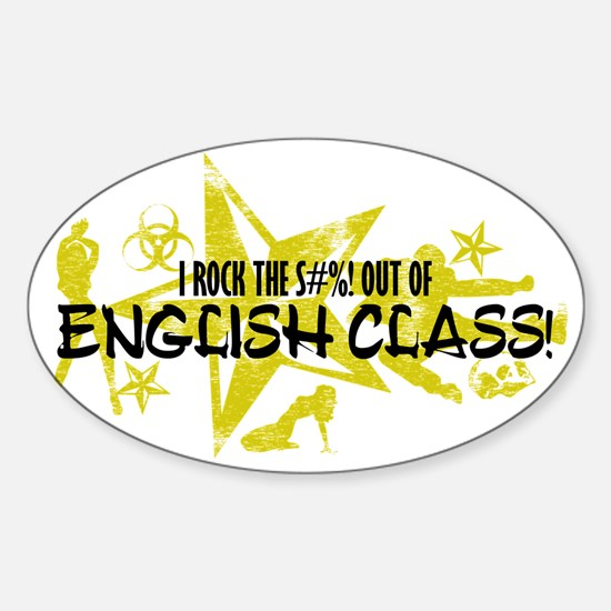 I ROCK THE S#%! - ENGLISH CLASS Sticker (Oval)