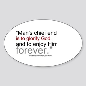 Chief End of Man Sticker (Oval)