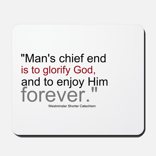 Chief End of Man Mousepad