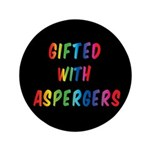 "Gifted with Aspergers 3.5"" Button"