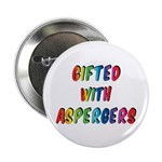 "Gifted with Aspergers 2.25"" Button"