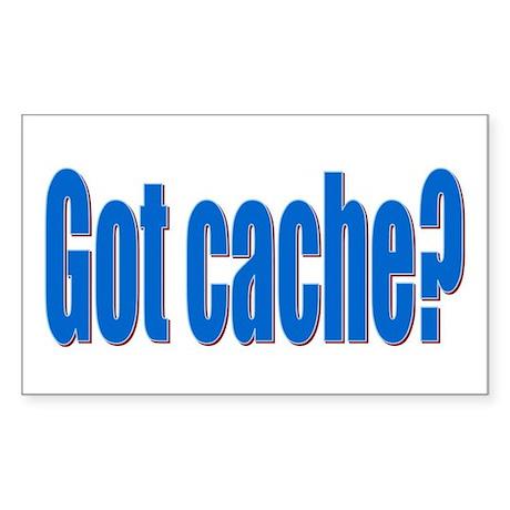 Got Cache? Rectangle Sticker