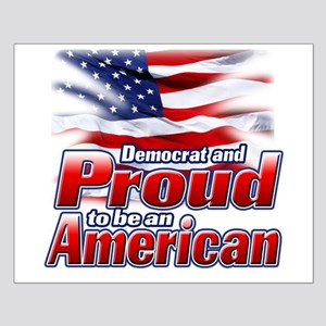 Democrat and Proud to be an American Small Poster