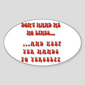 Hands To Yerself Oval Sticker