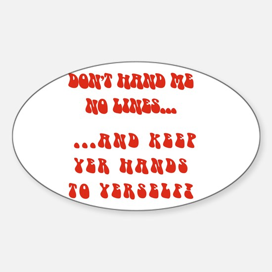 Hands To Yerself Oval Decal