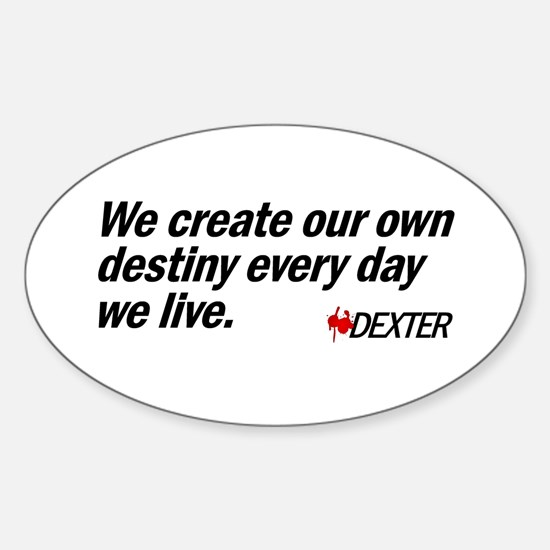 We Create Our Own Destiny Sticker (Oval)
