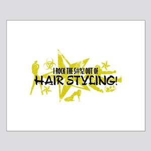 I ROCK THE S#%! - HAIR STYLING Small Poster