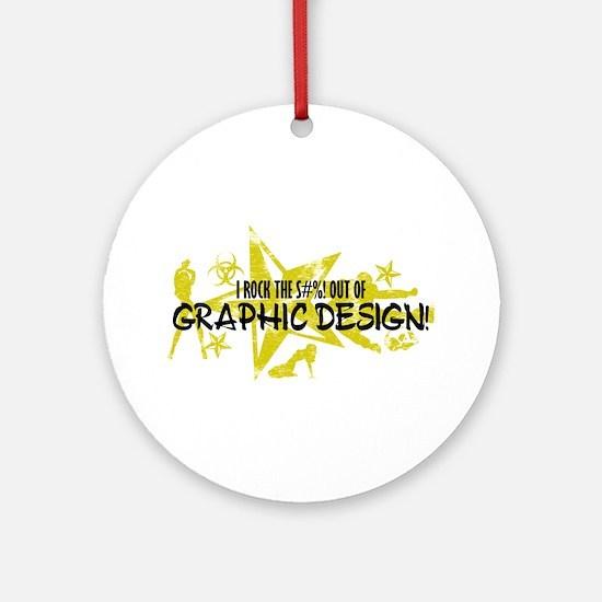 I ROCK THE S#%! - GRAPHIC DESIGN Ornament (Round)