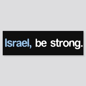 """Israel, Be Strong."""