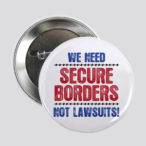 """SECURE BORDERS NOT LAWSUITS 2.25"""" Button"""