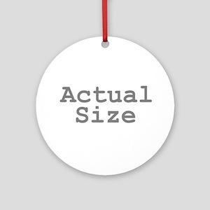 Actual Size Ornament (Round)